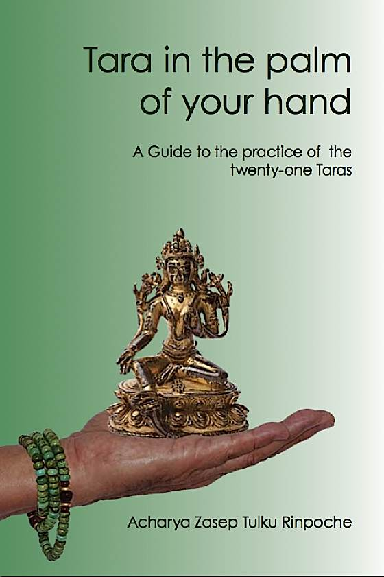 Tara in the Palm of Your Hand, a book by Venerable Zasep Tulku Rinpoche
