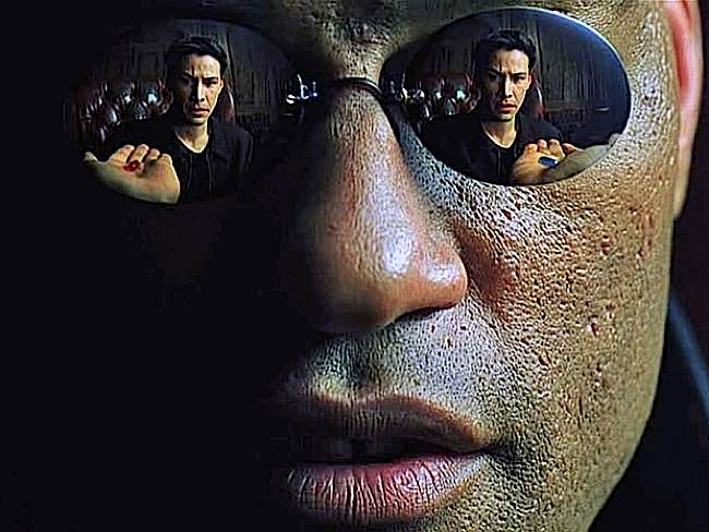 """This is your last chance. After this, there is no turning back. You take the blue pill—the story ends, you wake up in your bed and believe whatever you want to believe. You take the red pill—you stay in Wonderland, and I show you how deep the rabbit hole goes."""