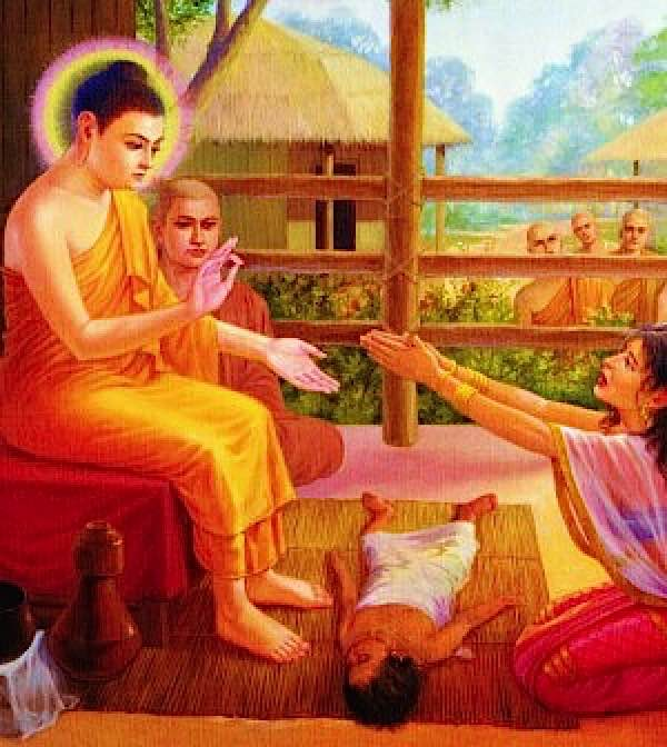 "Kisa Gotami repaired to the Buddha and cried: ""Lord and Master, give me the medicine that will cure my boy."""