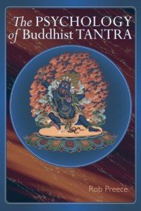 "Psychology of Buddhist Tantra, by Psychologist Robert Perce, """"British psychologist and longtime Tibetan Buddhist practitioner Rob Preece has given us one of the most illuminating unpackings of Tibetan tantra yet to emerge in the English language."" according to author Mark Epstein"