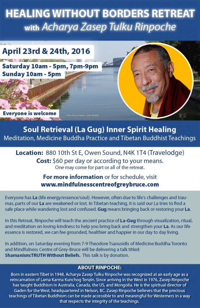 "Zasep Rinpoche ""Healing Without Borders"" Retreat in Owen Sound April 23 - 24, 2016."