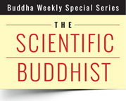 The Scientific Buddhist Buddha Weekly