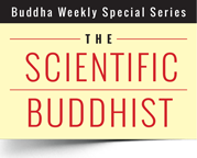 The Scientific Buddhist Buddha Weekly