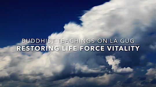 Buddha Weekly Restoring Life Force Vitality Buddhist La Gug Buddhism