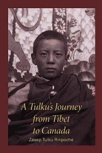 Buddha Weekly A Tulku Journey from Tibet to Canada Zasep Tulku Rinpoche Buddhism