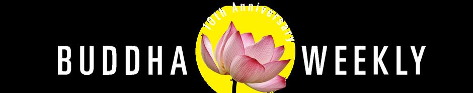 Buddha Weekly: Buddhist Practices, Mindfulness, Meditation