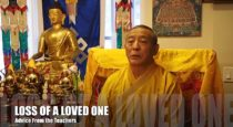 Video Advice from the Buddhist Teachers on Bereavement: Advice for Someone Dealing with the Loss of a Loved One.