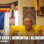 Memory Loss Dementia Alzheimers Advice from Buddhist Teacher Zasep Rinpoche Buddha Weekly