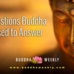 BW facebook 4 questions Buddha Weekly Buddha Wont Answer