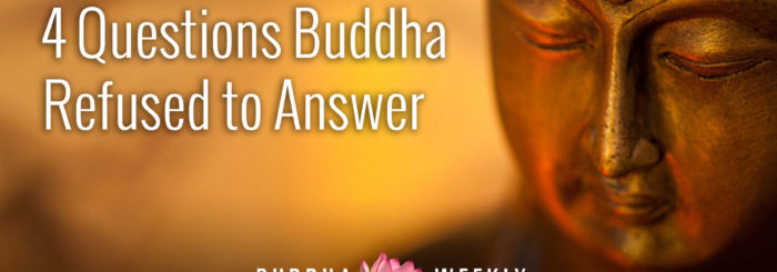 Four Questions the Buddha Would NOT Answer and Why: Is the Cosmos Finite in Space?; Is the Universe Finite in Time?; Is the Self Different From Body?; Does the Buddha Exist After Death?
