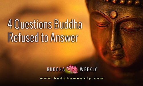 Buddha Weekly BW facebook 4 questions Buddha Weekly Buddha Wont Answer Buddhism