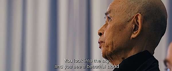 """You look into the sky and you see a beautiful cloud."" Thich Nhat Hanh in the movie ""Walk With Me"" releasing in 2017"