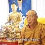 Buddha Weekly Everyone has Buddha Nature a video teaching from Zasep Rinpoche Buddhism