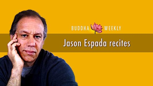 Buddha Weekly Medicine Buddha Stura recited by Jason Espada Buddhism