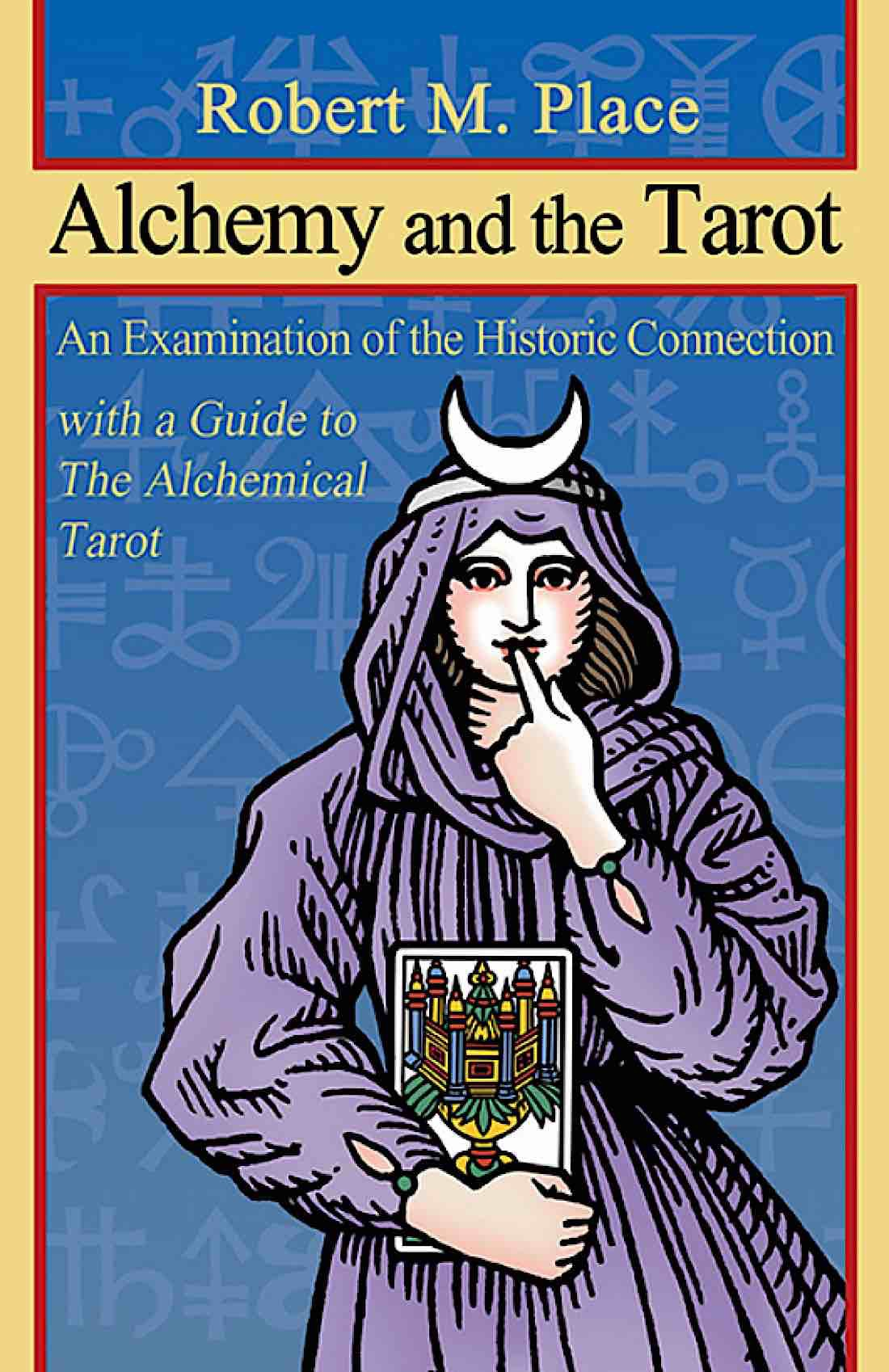 Buddha Weekly Alchemy and the Tarot Robert Place Buddhism