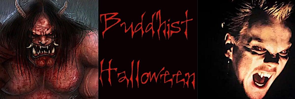 Buddha Weekly Feature shot Buddhist Halloween Buddhism