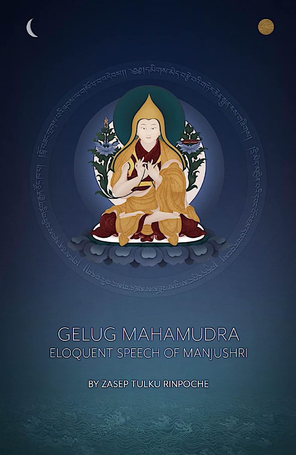 Buddha Weekly Gelug Mahamudra Eloquent Speech of Manjushri Zasep Tulku Rinpoche book Buddhism