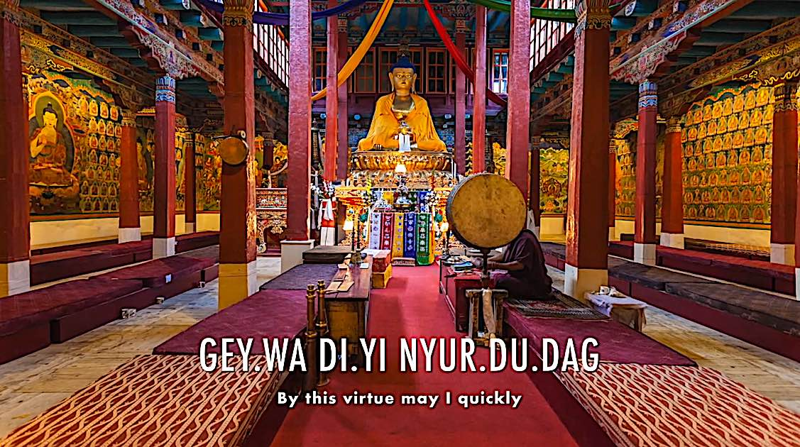 Buddha Weekly Gey wa di yi nyur du dag by this virtue may Dedication of Merit Buddha Temple Buddhism
