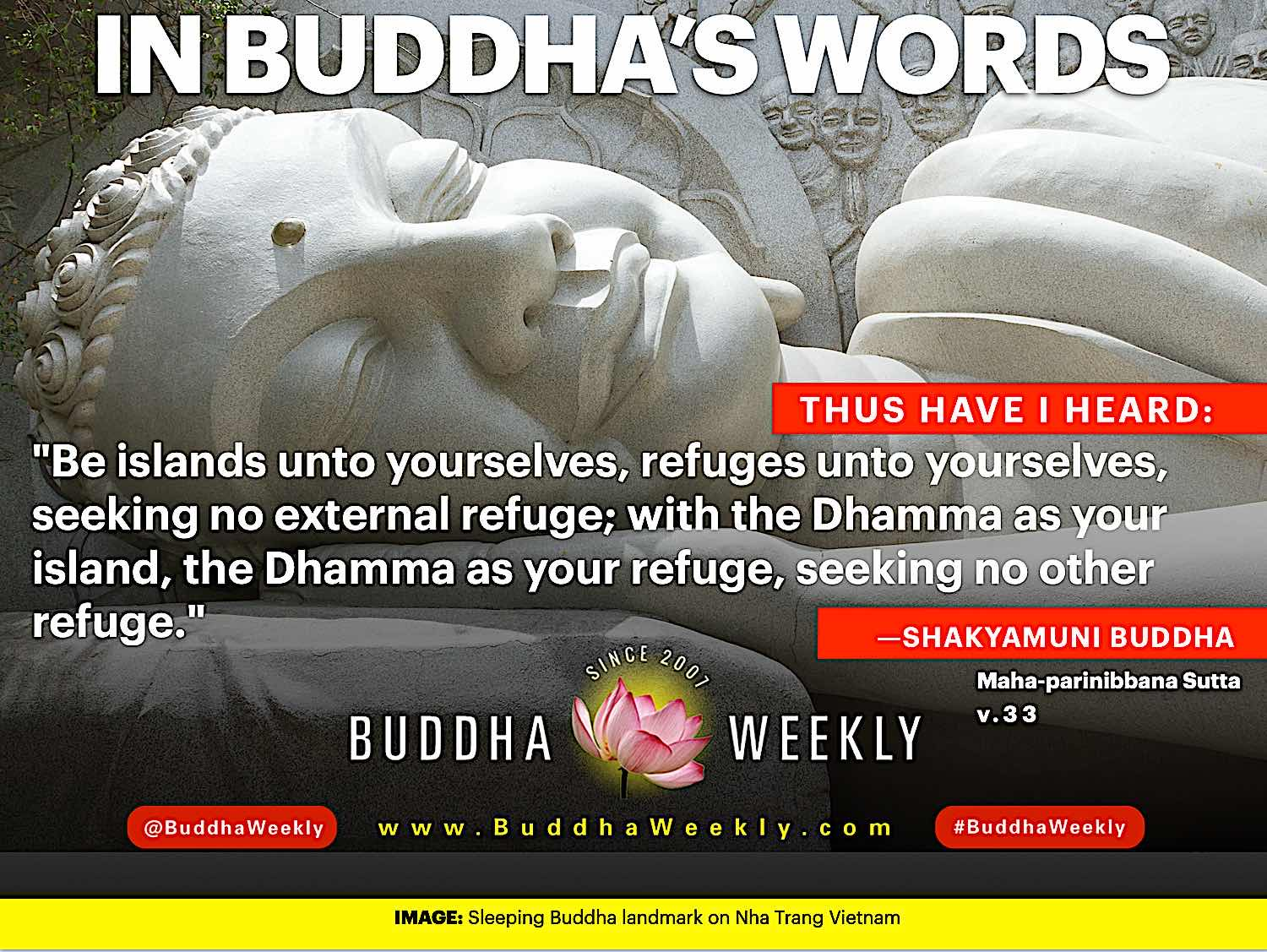 Buddha Weekly In Buddhas Words Be Islands to Yourself 2 Buddhism