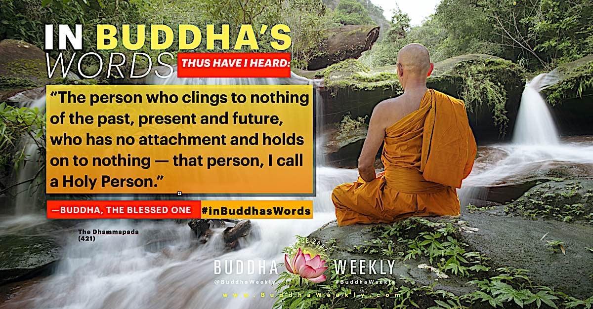 Buddha Weekly In Buddhas Words Dharmapada 421 The Holy Person Buddhism