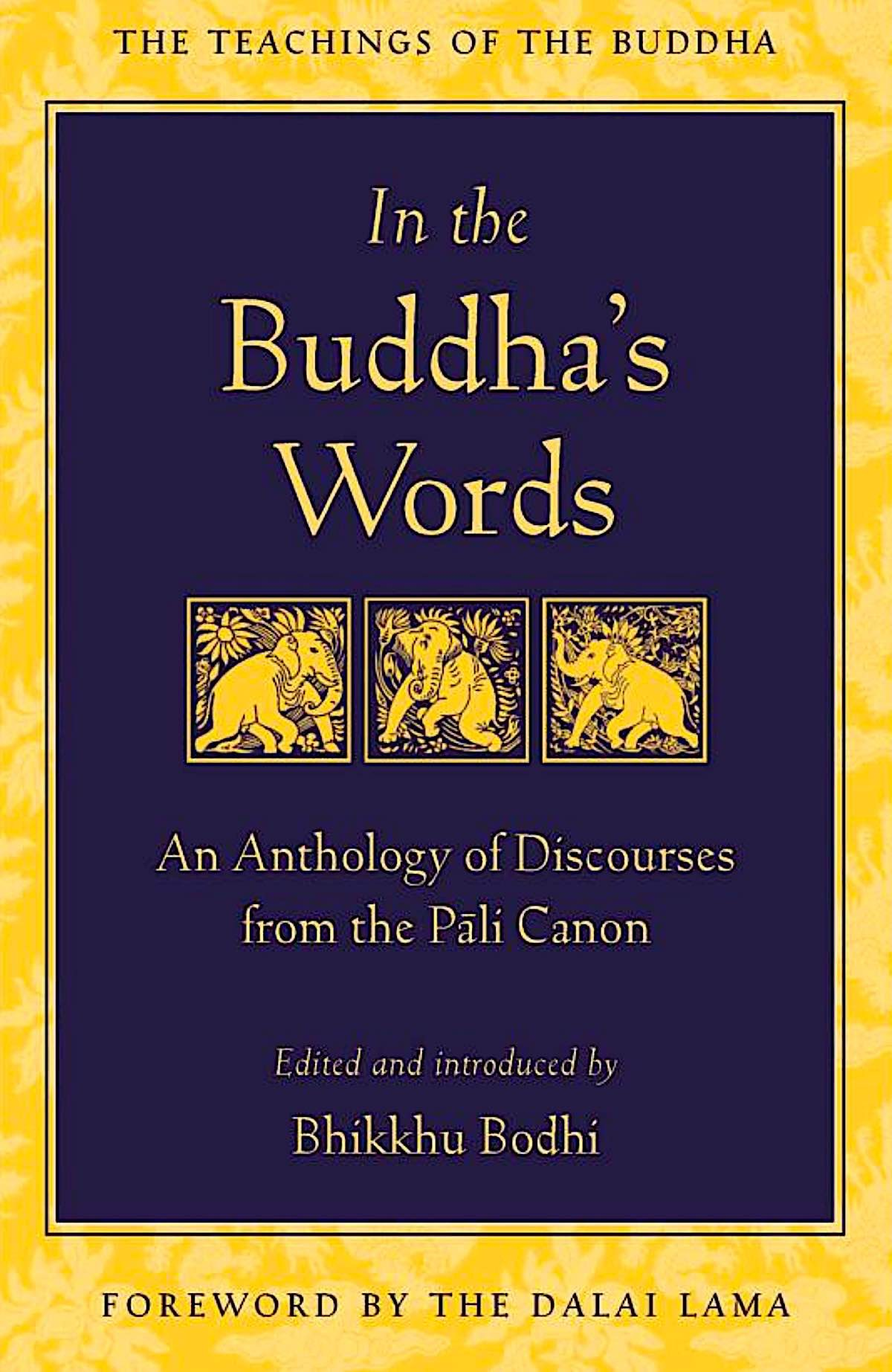 Buddha Weekly In the Buddhas Words Pali Canon Buddhism