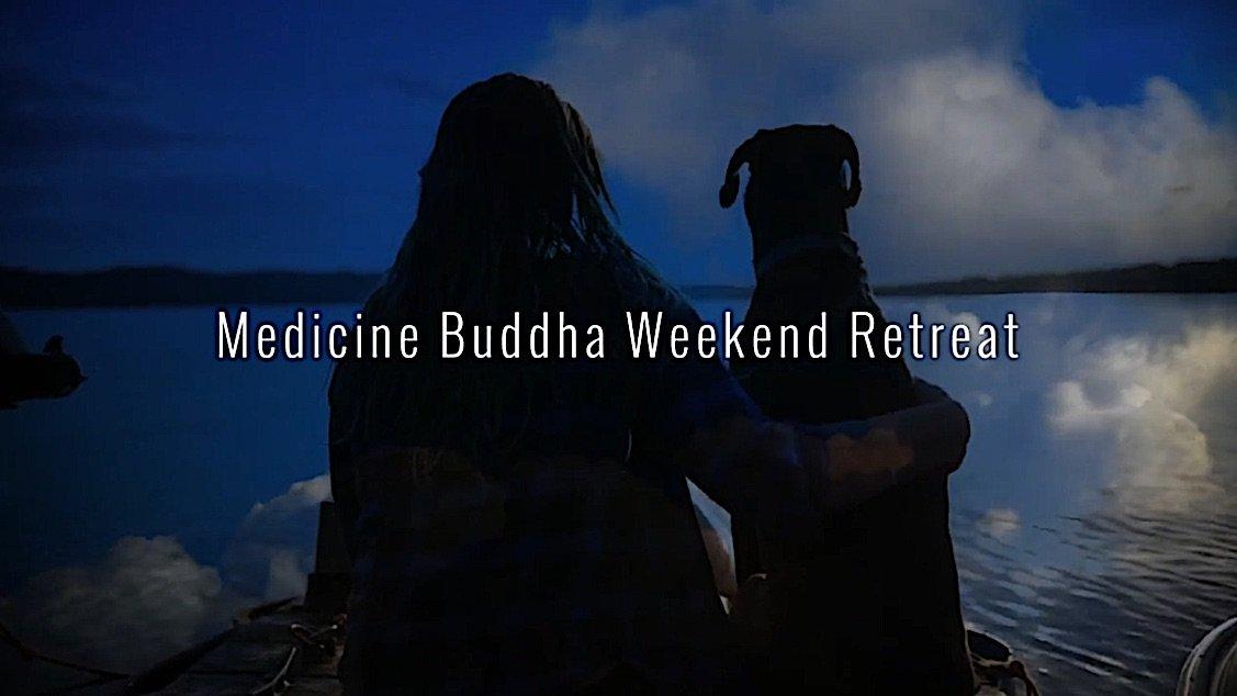 Buddha Weekly Medicine Buddha Weekend Retreat Buddhism
