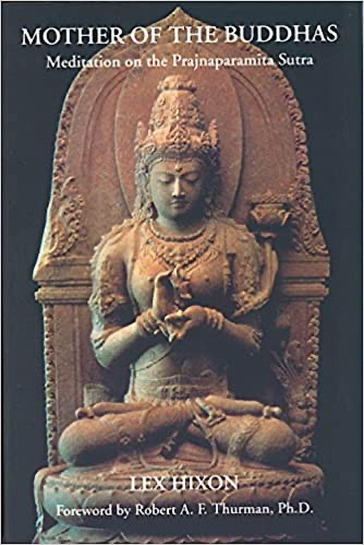 Buddha Weekly Mother of the Buddhas book cover Prajanaparmita Lex Hixon Buddhism
