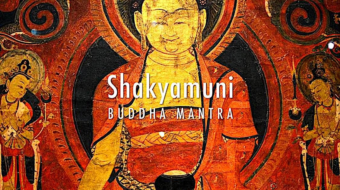 Shakyamuni Mantra video — chant these Holy sounds to bring