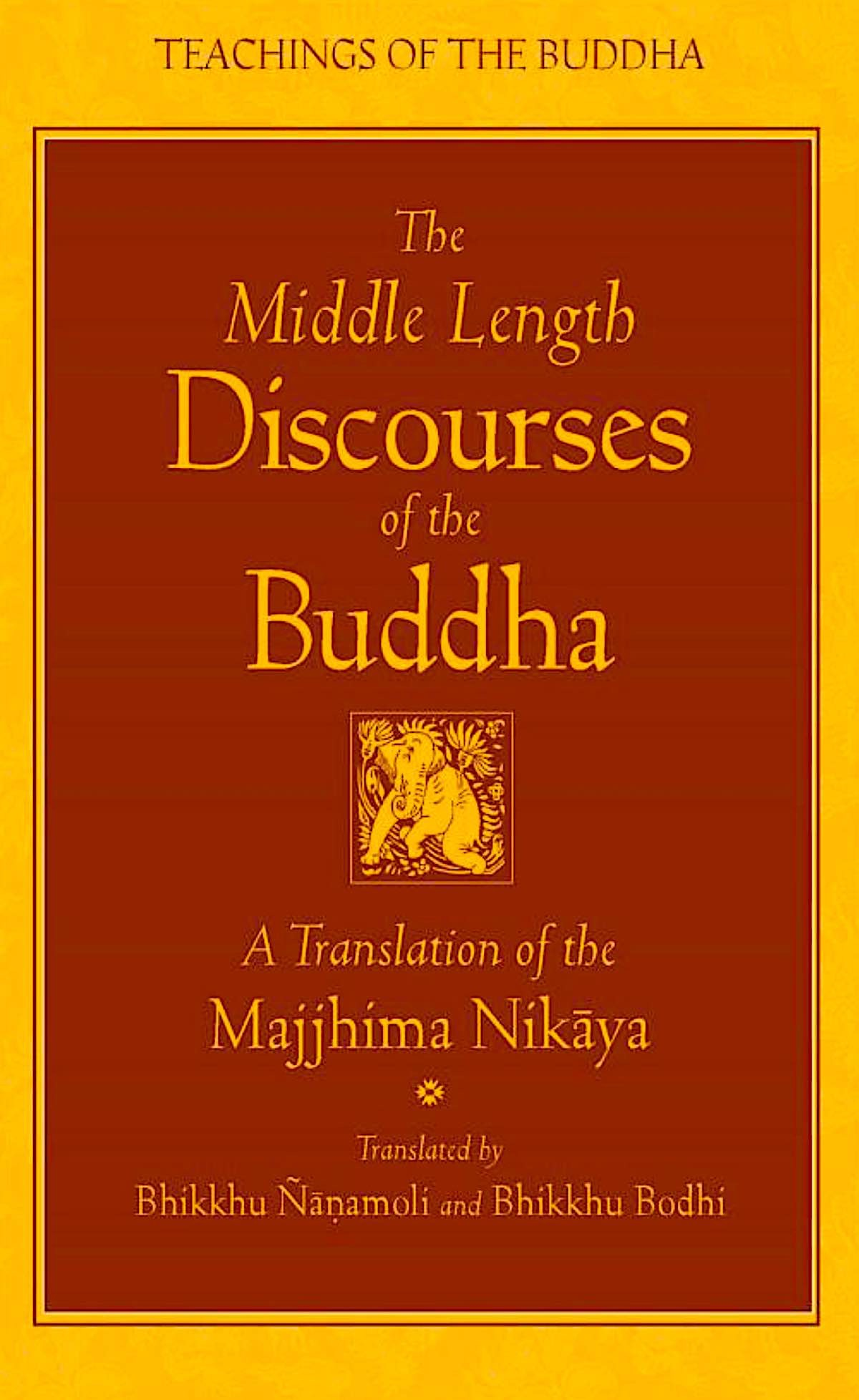 Buddha Weekly The Middle Length Discourses of the Buddha Buddhism