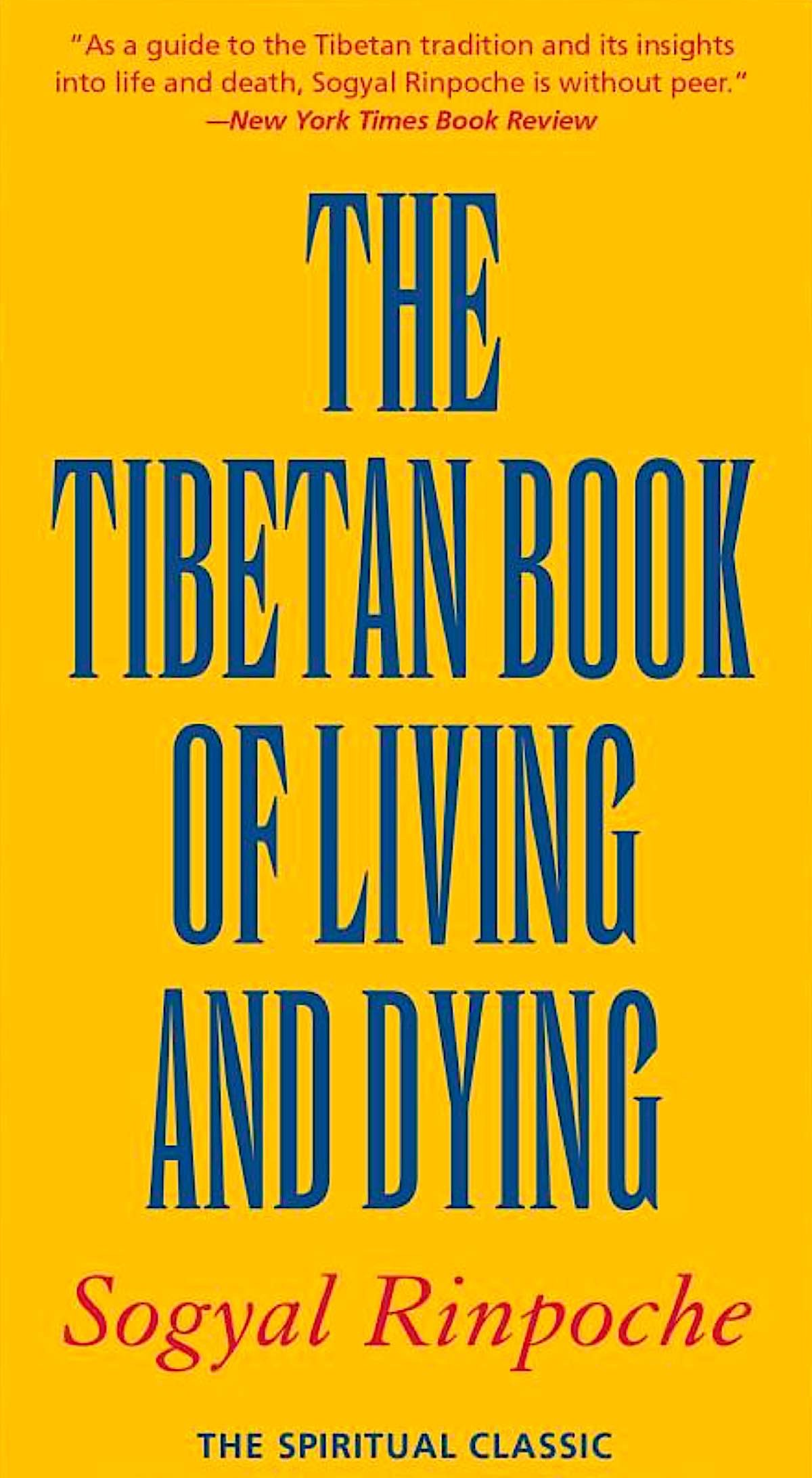 Buddha Weekly The Tibetan Book of the Living and Dying by Sogyal Rinpoche Buddhism