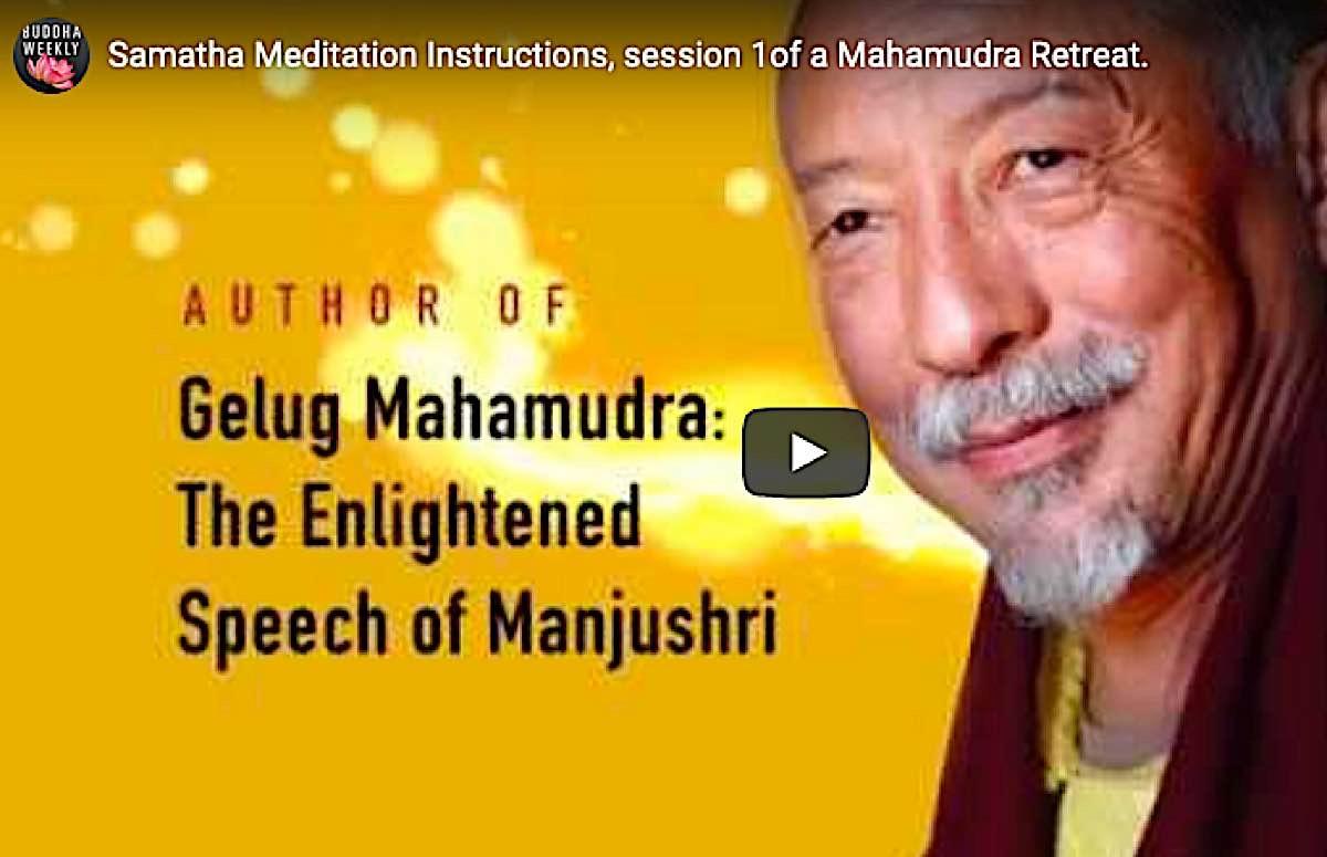 Buddha Weekly Video Samatha instructions H E Zasep Rinpoche Mahamudra weekend retreat Buddhism
