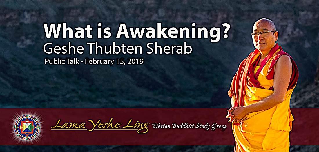 Buddha Weekly What is Awakening Geshe Sherab Buddhism