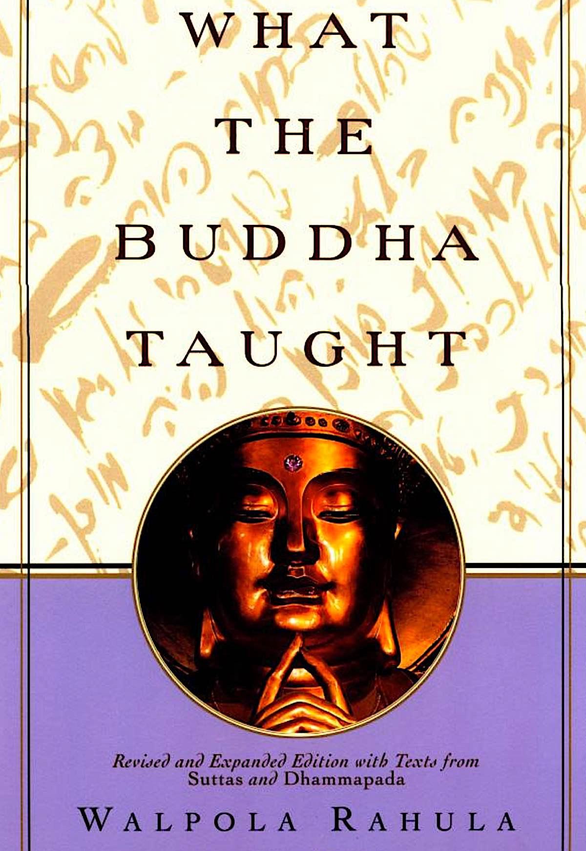 Buddha Weekly What the Buddha Taught by Walpola Rahula Buddhism