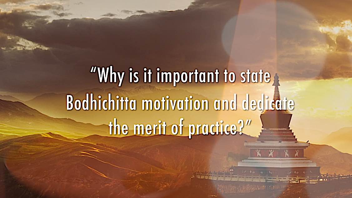Buddha Weekly Why is it important to state Bodhichitta motivation and dedicate merit of Buddhist practice Buddhism