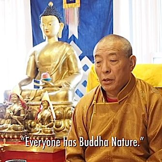 Every one has Buddha Nature says Zasep Tulku Rinpoche in a video teaching.