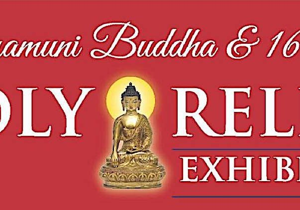 Buddha-Weekly-Feature Shakyamuni Buddha and 16 Arhats Holy Relics Exhibit-Buddhism
