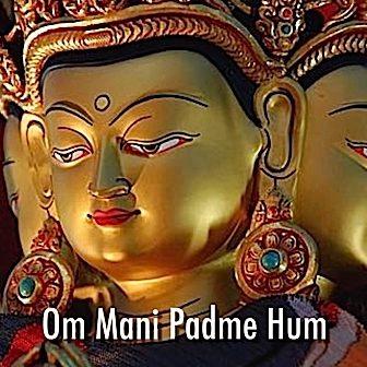 Om Mani Padme Hum, the great compassion mantra of Avalokiteshvara.