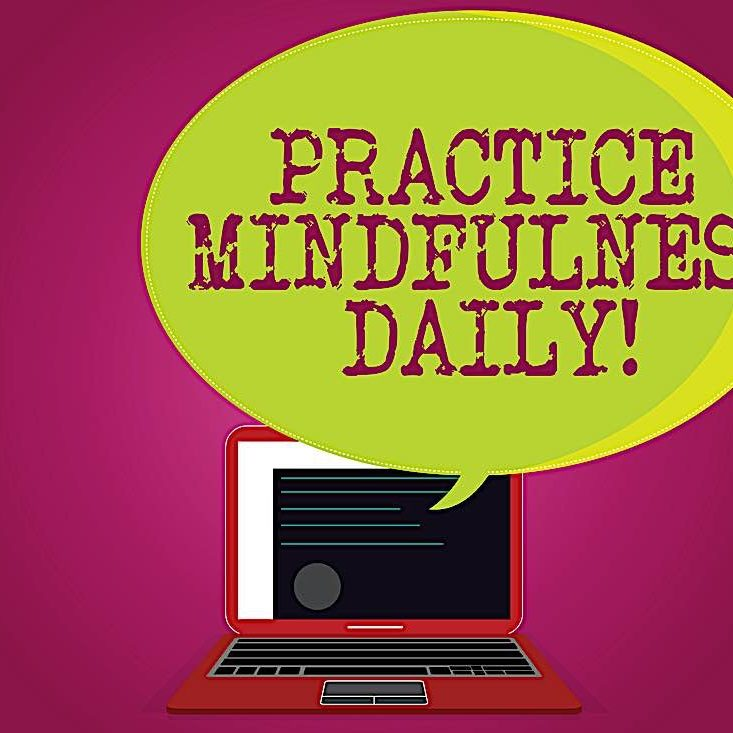 Practice Mindfulness Daily — schedule it in your agenda.