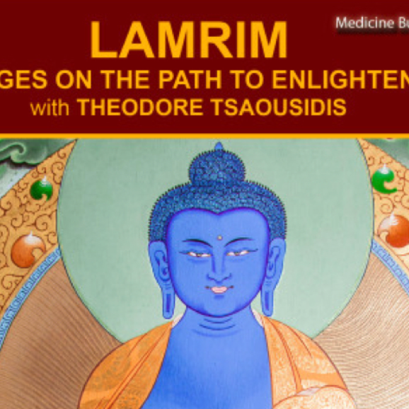 Lamrim Stages on th Path to Enlightenment Theodore Tsaousidis Gaden Choling